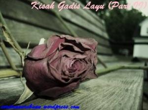 Kisah Gadis Layu (Part II)