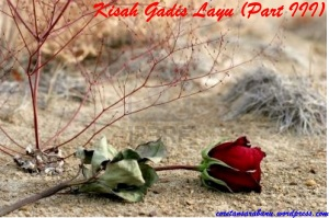 Kisah Gadis Layu (Part III)